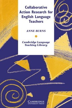 Collaborative Action Research for English Language Teachers - Anne Burns - 9780521638951