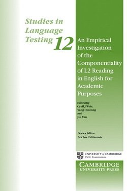 An Empirical Investigation of the Componentiality of L2 Reading in English for Academic Purposes (SILT 12) - Cyril J. Weir - 9780521653817
