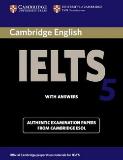 Cambridge English: IELTS 5 Student's Book with answers - Cambridge ESOL - 9780521677011