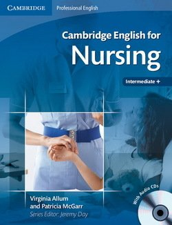 Cambridge English for Nursing Intermediate - Upper Intermediate Student's Book with Audio CDs (2) - Virginia Allum - 9780521715409