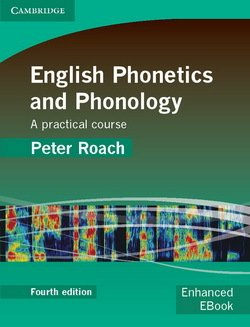English Phonetics and Phonology (4th Edition) with Audio CDs (2) - Peter J. Roach - 9780521717403