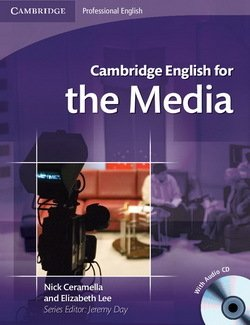 Cambridge English for the Media Student's Book with Audio CD -  - 9780521724579