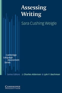 Assessing Writing - Sara Cushing Weigle - 9780521784467