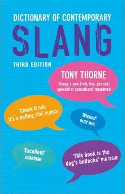 Dictionary of Contemporary Slang - Tony Thorne - 9780713675290