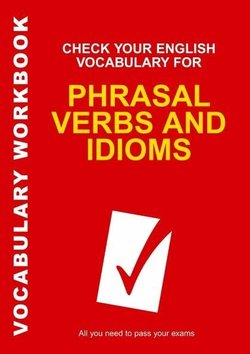 Check your English Vocabulary for Phrasal Verbs and Idioms - Rawdon Wyatt - 9780713678055