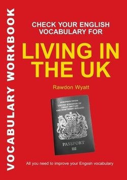 Check your English Vocabulary for Living in the UK - Rawdon Wyatt - 9780713679144