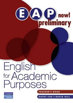 EAP Now! Preliminary English for Academic Purposes Teacher's Book - Kathy Cox - 9780733978081