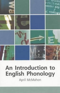 An Introduction to English Phonology - April M. S. McMahon - 9780748612512