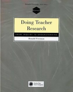 Doing Teacher Research - From Inquiry to Understanding - Donald Freeman - 9780838479001