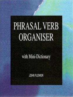Phrasal Verb Organiser - John Flower - 9780906717622