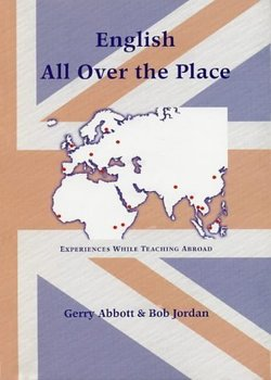 English All Over the Place - Experiences while Teaching Abroad - Gerry Abbott - 9780936315157