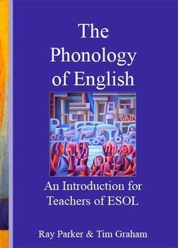 An Introduction to the Phonology of English for Teachers of English - Ray Parker - 9780952280828