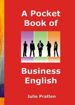 A Pocket Book of Business English - Julie Pratten - 9780952280835