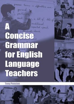 A Concise Grammar for English Language Teachers - Tony Penston - 9780953132317