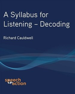 A Syllabus for Listening - Decoding - Richard Cauldwell - 9780954344771