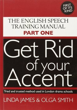 Get Rid of Your Accent Part One with Audio CDs (2) - Linda James - 9780955330001
