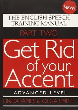 Get Rid of Your Accent Part Two - Advanced Level with Audio CDs (2) - Linda James - 9780955330018