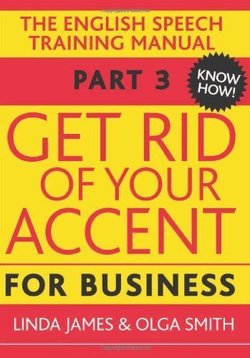 Get Rid of Your Accent Part Three - Know How! with Audio CDs (3) - Olga Smith - 9780955330025