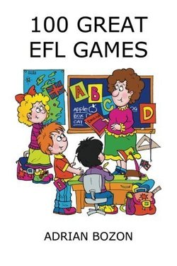 100 Great EFL Games: Exciting Language Games for Young Learners - Bozon