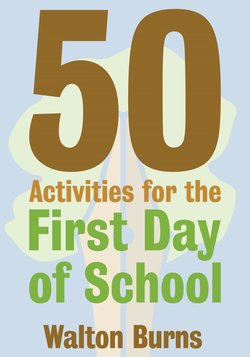 50 Activities for the First Day of School - Walton Burns - 9780997762815