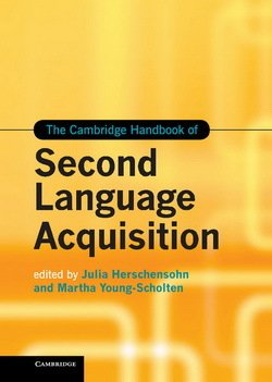 Cambridge Handbook of Second Language Acquisition - Julia Herschensohn - 9781107007710