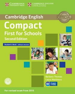 Compact First for Schools (2nd Edition) Student's Book without Answers with CD-ROM - Barbara Thomas - 9781107415560