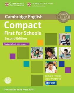 Compact First for Schools (2nd Edition) Student's Book with Answers & CD-ROM - Barbara Thomas - 9781107415607