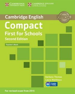 Compact First for Schools (2nd Edition) Teacher's Book - Barbara Thomas - 9781107415676