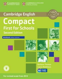 Compact First for Schools (2nd Edition) Workbook without Answers with Audio Download - Barbara Thomas - 9781107415775
