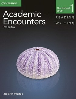 Academic Encounters (2nd Edition) 1: The Natural World Reading and Writing Student's Book with Writing Skills Interactive - Jennifer Wharton - 9781107457577