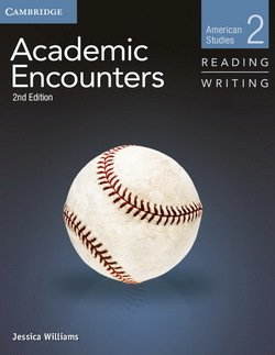 Academic Encounters (2nd Edition) 2: American Studies Reading and Writing Student's Book with Writing Skills Interactive - Jessica Williams - 9781107457584
