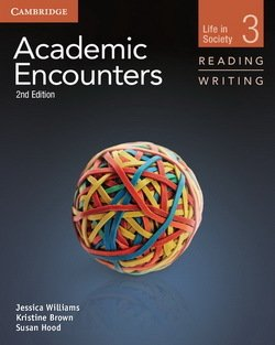 Academic Encounters (2nd Edition) 3: Life in Society Reading and Writing Student's Book with Writing Skills Interactive - Jessica Williams - 9781107457607