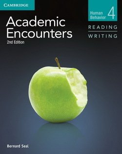 Academic Encounters (2nd Edition) 4: Human Behavior Reading and Writing Student's Book with Writing Skills Interactive - Bernard Seal - 9781107457614