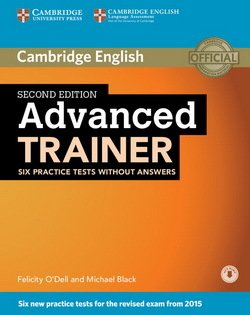 Advanced Trainer (CAE) (2nd Edition) Six Practice Tests without Answers with Audio Download - Felicity O'Dell - 9781107470262