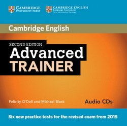 Advanced Trainer (CAE) (2nd Edition) Six Practice Tests Audio CDs (3) - Felicity O'Dell - 9781107470309