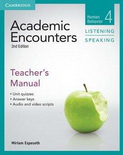 Academic Encounters (2nd Edition) 4: Human Behavior Listening and Speaking Teacher's Manual - Miriam Espeseth - 9781107603011