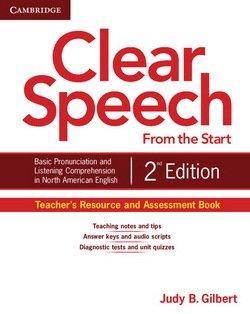 Clear Speech from the Start (2nd Edition) Teacher's Resource and Assessment Book - Judy B. Gilbert - 9781107604315