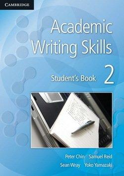Academic Writing Skills 2 Student's Book - Peter Chin - 9781107621091