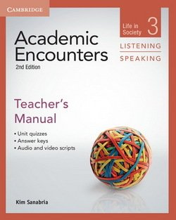Academic Encounters (2nd Edition) 3: Life in Society Listening and Speaking Teacher's Manual - Kim Sanabria - 9781107625471