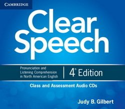 Clear Speech (4th Edition) Class and Assessment Audio CDs (4) - Judy B. Gilbert - 9781107627437