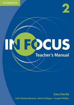 In Focus 2 Teacher's Manual - Sara Davila - 9781107629455
