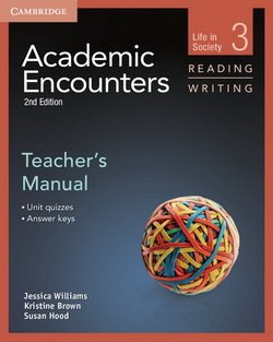 Academic Encounters (2nd Edition) 3: Life in Society Reading and Writing Teacher's Manual - Jessica Williams - 9781107631373