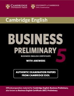 Cambridge English: Business (BEC) 5 Preliminary Student's Book with Answers - Cambridge ESOL - 9781107631953