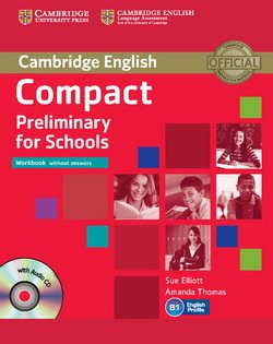 Compact Preliminary for Schools (PET4S) Workbook without Answers with Audio CD - Sue Elliott - 9781107635395