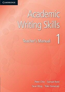 Academic Writing Skills 1 Teacher's Book - Peter Chin - 9781107642935