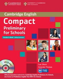 Compact Preliminary for Schools (PET4S) Student's Pack (S/Bk without Answers with CD-ROM