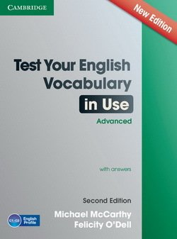 English Vocabulary in Use Advanced (2nd Edition): Test Your with Answers - Michael J. McCarthy - 9781107670327