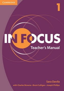 In Focus 1 Teacher's Manual - Sara Davila - 9781107671829