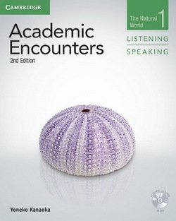 Academic Encounters (2nd Edition) 1: The Natural World Listening and Speaking Student's Book with DVD - Yoneko Kanaoka - 9781107674639