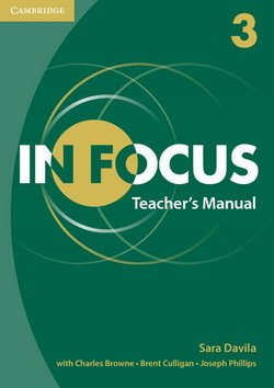 In Focus 3 Teacher's Manual - Sara Davila - 9781107685239